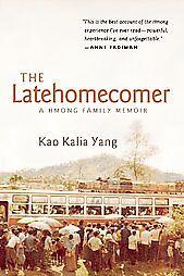 Latehomecomer-A-Hmong-Family-Memoir-by-Kao-Kalia-Yang-2008-1st-Ed-1st-Printing