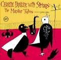 Complete Master Takes (Parker With Strings) (1995)