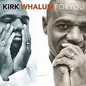 For You Kirk Whalum, Warner Brothers CD, Produced by Paul Brown LNew