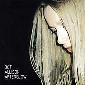 Afterglow by Dot Allison (CD, Sep-1999, Arista)