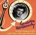 Sonntagnacht Auf Der Reeperbahn von Liselotte Malkowsky (2000)