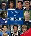 Lexikon der Handballer (2006, Gebunden)