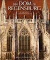 Der Dom zu Regensburg von Achim Hubel, Manfred Schuller