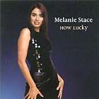 Melanie Stace - How Lucky (2003)
