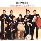 The Pogues - If I Should Fall from Grace with God (1994)