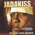 Jadakiss - Kiss tha Game Goodbye (Parental Advisory) [PA] (2005)