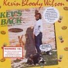 Kevin Bloody Wilson - Kev's Back (The Return of the Yobbo, 1999)