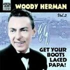 Woody Herman - Get Your Boots Laced Papa (2003)