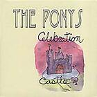 The Ponys - Celebration Castle (2007)