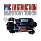 Tony Touch - Mic Destruction (Mixed and Hosted by /Parental Advisory/Mixed by , 2006)