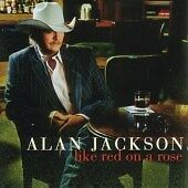 Alan-Jackson-Like-Red-on-a-Rose-NEW-SEALED-CD-2006