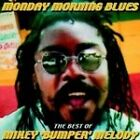 Mikey Melody - Monday Morning Blues (The Best of Mikey 'Bumper' Melody, 2003)