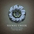 Nickel Creek - Reasons Why (The Very Best, 2006)