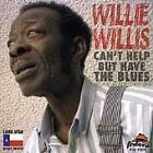 Willie Willis & the Wildcatters - Can't Help But Have the Blues (1998)