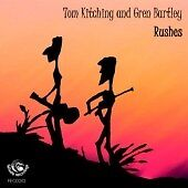 Rushes - Tom Kitching & Gren Bartley Audio CD