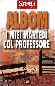 LIBRO-I-miei-martedi-col-professore-ALBOM-EDIZIONI-BUR-COD-9788817251846