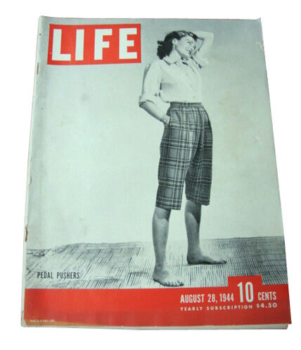 Life - August 28, 1944 Back Issue Pedal Pushers on the cover. WWII