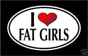 5-75-034-I-LOVE-FAT-GIRLS-vinyl-decal-sticker-FUNNY
