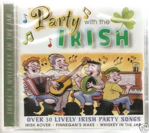 PARTY WITH THE IRISH CD OVER 30 LIVELY PARTY SONGS