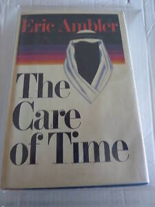The-Care-of-Time-by-Eric-Ambler-1st-ed-2nd-prtg-in-DJ