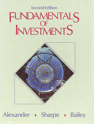 Fundamentals of Investments by Alexander, Gordon J., Sharpe, William F., Bailey