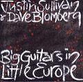Big Guitars in Little Europe von Dave Blomberg,Justin Sullivan (2002)