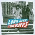 Long Live The Ripps von The Ripps (2007)