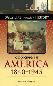 Cooking-in-America-1840-1945-by-Alice-L-McLean-Hardback-2006