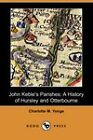 John Keble's Parishes: A History of Hursley and Otterbourne (Dodo Press) by Charlotte M. Yonge (Paperback, 2007)