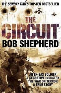 The-Circuit-An-Ex-SAS-Soldier-A-Secretive-Industry-The-War-on-Terror-A-Tr