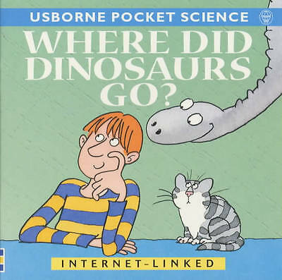 """""""AS NEW"""" Unwin, Mike, Where Did Dinosaurs Go? (Usborne Pocket Science) Book"""