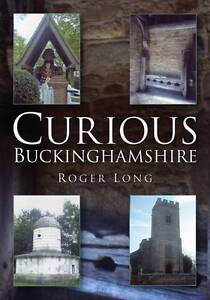 Curious-Buckinghamshire-Roger-Long-Very-Good-Book