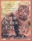 Your Older Cat: A Complete Guide to Nutrition, Natural Health Remedies and Veterinary Care by Susan Easterly (Paperback, 2002)