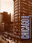 Chicago 1890: The Skyscraper and the Modern City by Joanna Merwood-Salisbury (Hardback, 2009)