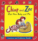 Chimp and Zee: Our New Baby and Me: A First Year Record Book for New Brothers and Sisters by Laurence Anholt, Catherine Anholt (Record book, 2009)