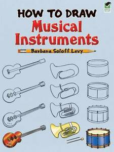 How-to-Draw-Musical-Instruments-by-Barbara-Soloff-Levy-Paperback-2009