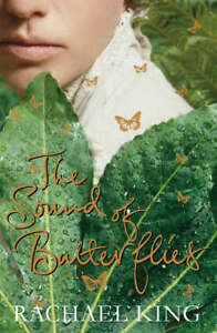 The-Sound-of-Butterflies-Rachael-King-NEW-FREE-P-P