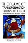 The Flame of Transformation Turns to Light (Ninety-Nine Ghazals Written in English) / Poems by Daniel Abdal-Hayy Moore (Paperback, 2007)