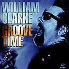 Groove Time by William Clarke (Harmonica) (CD, Nov-1994, Alligator Records)
