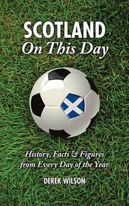 Scotland-On-This-Day-Football-History-Facts-Figures-from-Every-Day-of