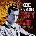 Drinkin Wine,The Sun Years/+ von Gene Simmons (2007)