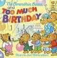 The Berenstain Bears and Too Much Birthday von Jan Berenstain und Stan Berenstain (1986, Taschenbuch)
