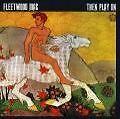 Then Play On von Fleetwood Mac (1988)