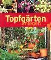 Topfgärten anlegen von Susanne Grüning (Taschenbuch)