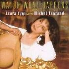 Laura Fygi - Watch What Happens When Meets Michel Legrand
