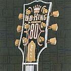 B.B. King - 80 (2005)