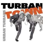 Urban Turbans - Turban Town (2002)