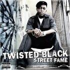 Twisted Black - Street Fame (Parental Advisory, 2007)