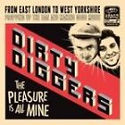 Dirty Diggers - Pleasure Is All Mine [PA] The (2007)