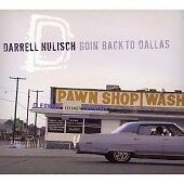 Darrell Nulisch Goin' Back to Dallas CD ***NEW***